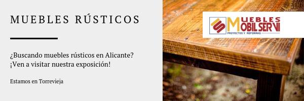Muebles rusticos, exposicion en Alicante. Expertos en reformas integrales y decoración.